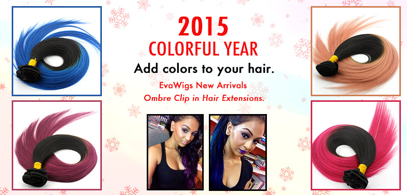 2015 Colorful Year!EvaWigs New Arrivals - Ombre Clip in Hair Extensions.